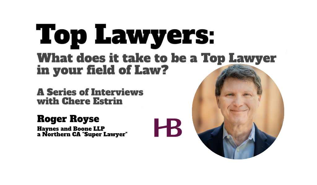 Roger Royse: 5 Things You Need To Become A Top Lawyer In Your Field